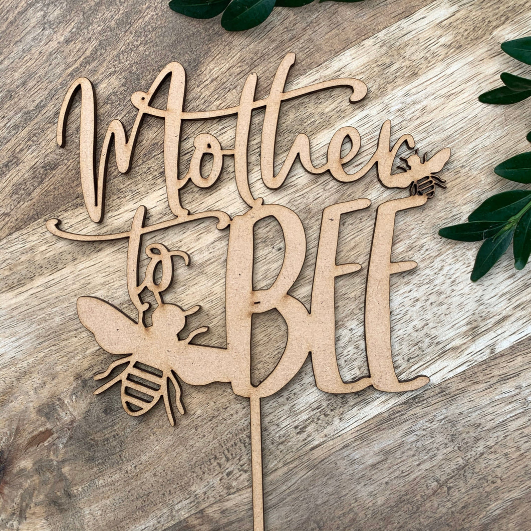 CLEARANCE 1 ONLY TIMBER Mother to Bee Cake Topper Cake Decoration Baby Shower Cake Topper Shower Cake Decoration Baby Shower Topper Baby