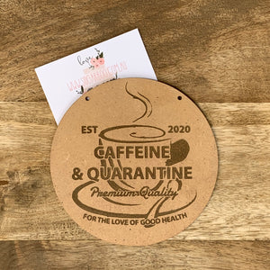 Caffeine and Quarantine Sign Plaque Wall Hanging Baby Shower Gift Boho Door Sign Home Decor Timber