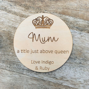 Mum Queen Coaster Mother's Day Gift 10cm Round Wooden Coaster Timber Coaster