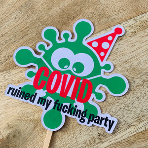 Covid ruined my F.... party cardstock cake topper