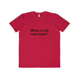 When Is the Next Meet Shirt