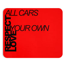 Respect All Cars Love Your Own Mousepad