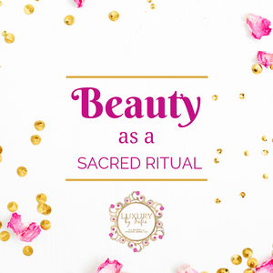 Beauty As A Ritual