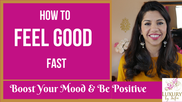 How To Feel Good Fast & Boost Your Mood