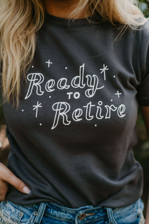 Ready to Retire Short Sleeve Sweatshirt-Tees-Womens-Southern-Boutique-Shop