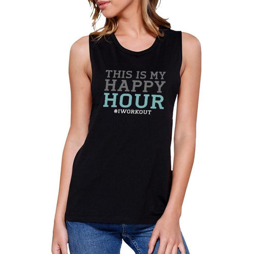 Happy Hour Work Out Muscle Tee Women's Workout Tank Sleeveless Top TSF Design