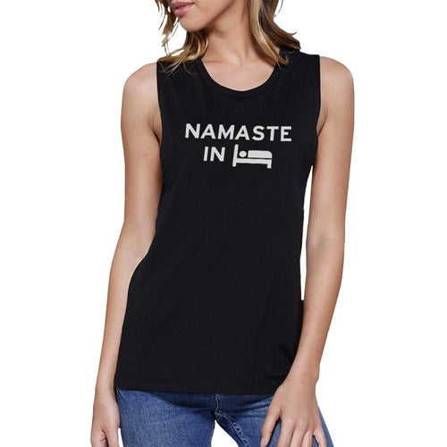 Namaste In Bed Muscle Tee TSF Design