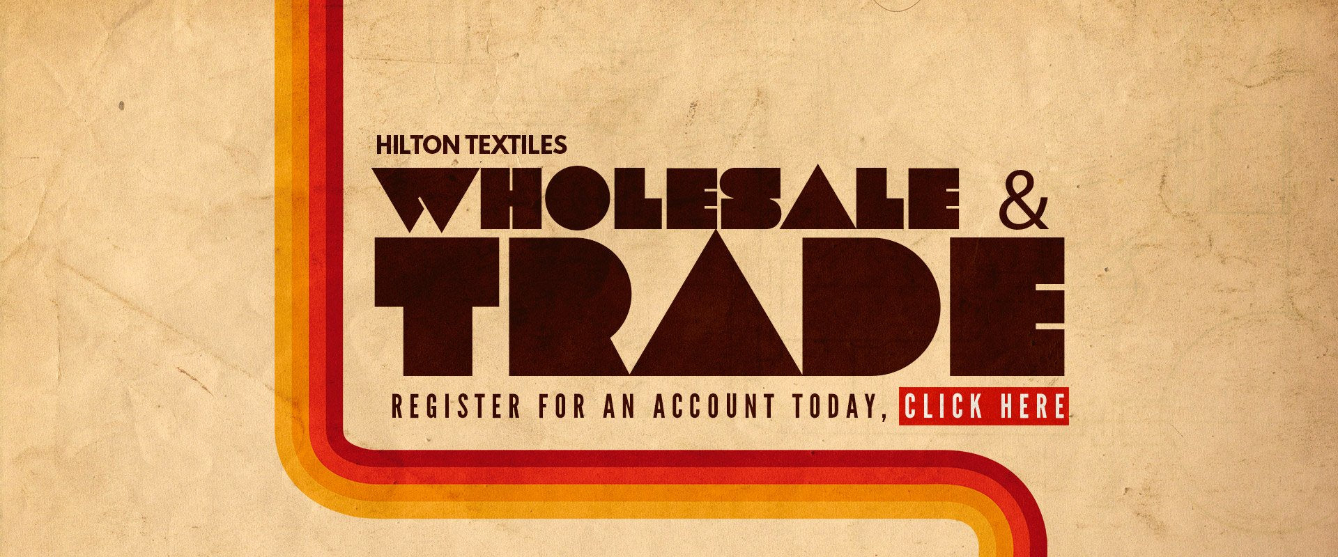 Register for wholesale account with hilton textiles today
