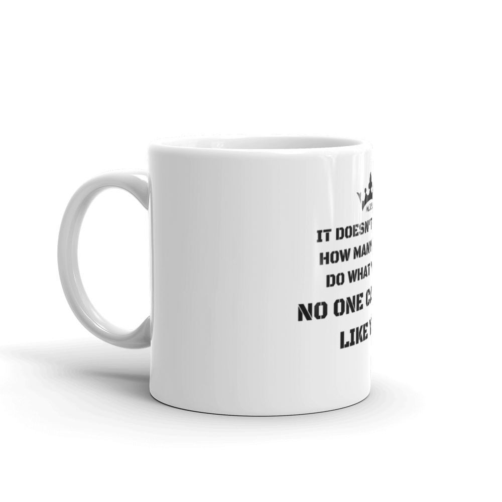 ''No One Can Do It Like You!'' M.T.S. International Logo Motivational White 11oz Mug