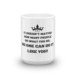 ''No One Can Do It Like You!'' M.T.S. International Logo Motivational White 15oz Mug