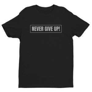 Black ''Never Give Up!'' Premium Quality Fitted Soft Lightweight Comfortable Short Sleeve T-Shirt