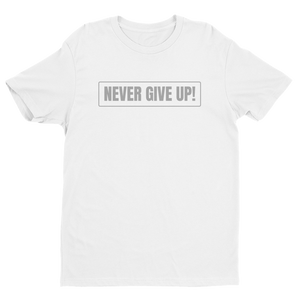 White ''Never Give Up!'' Premium Quality Fitted Soft Lightweight Comfortable Short Sleeve T-Shirt