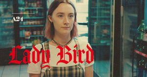 Lady Bird – A Magical Portrait of Adolescence in 93 Minutes