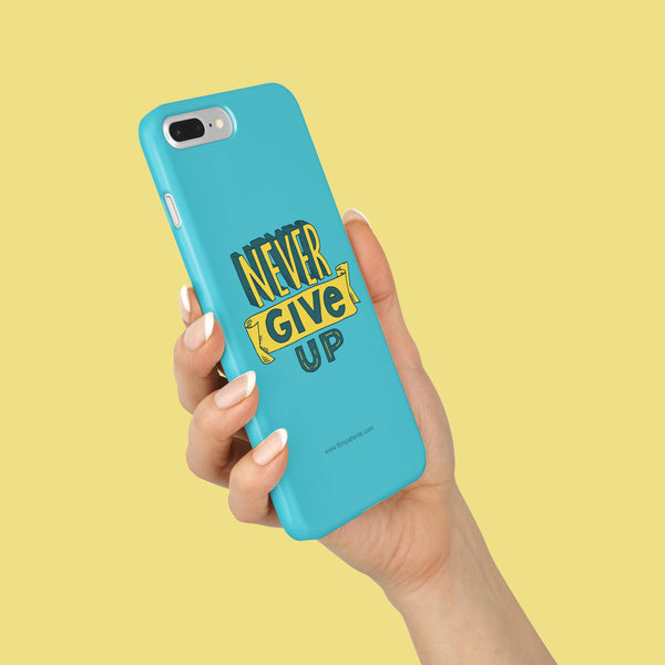 Never Give Up Mobile Cover