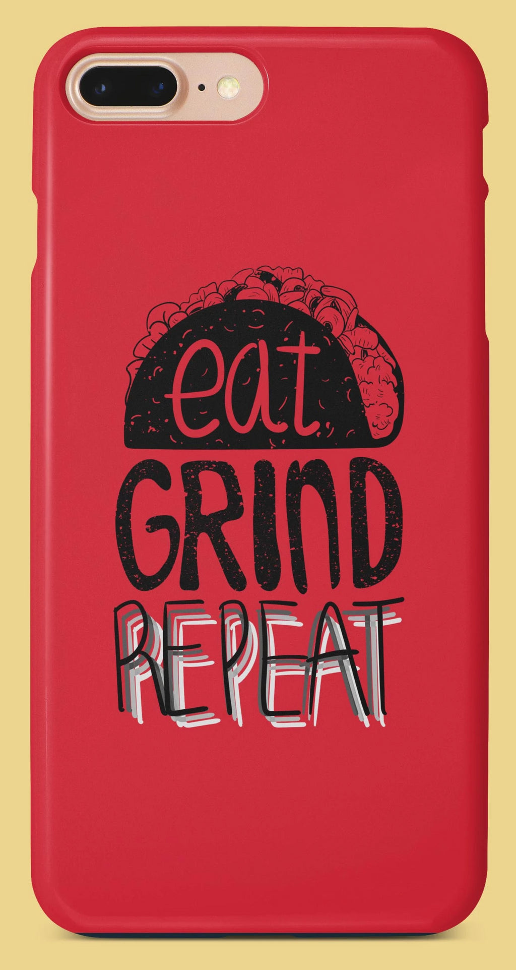 Eat Grind Repeat Mobile Cover | Film Patients