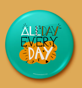 Everyday Button Badge