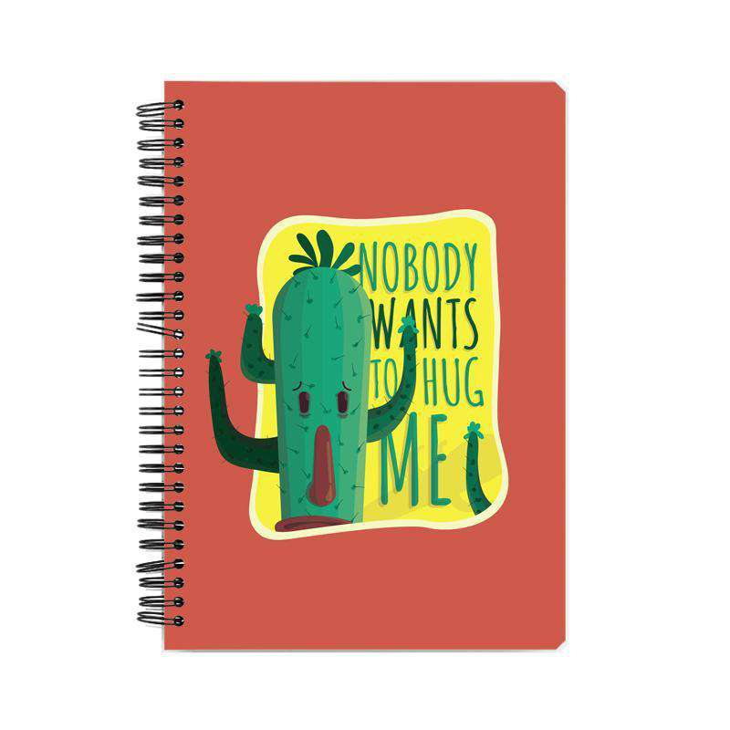 Nobody Wants To Hug Me Notebook
