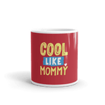 Mommy Cool Coffee Mug