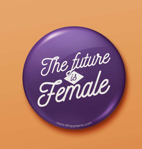 Buy Future Is Female Button Badge Online | Film Patients