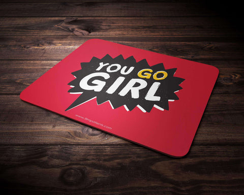 You Go Girl Mousepad