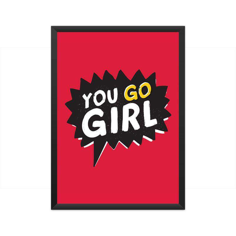 You Go Girl Classic A3 Poster