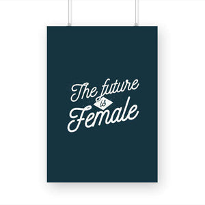 Future Is Female A3 Poster