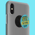 Never Give Up Pop Grip