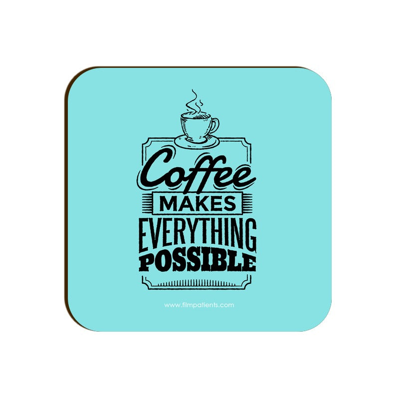 Coffee is Everything Coaster