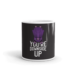 You Are Upside Down Coffee Mug