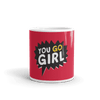 You Go Girl Coffee Mug