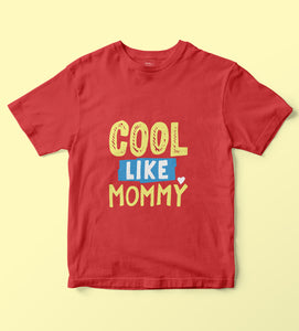 Cool Like Mommy Kids Tshirt