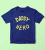 Daddy Is My Hero Kids Tshirt