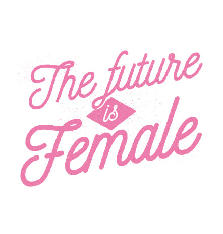 Girl Power: The Future is Female