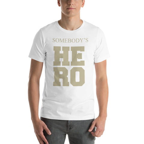 Somebody's HERO T-Shirt