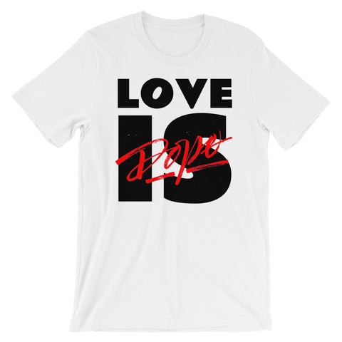 Love is Dope Short-Sleeve Unisex T-Shirt