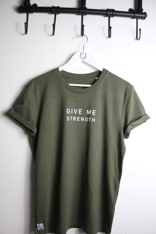 Khaki unisex style t shirt with white Give Me Strength slogan