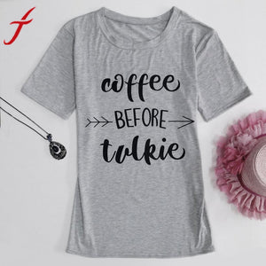 T Shirt Coffee before Talkie