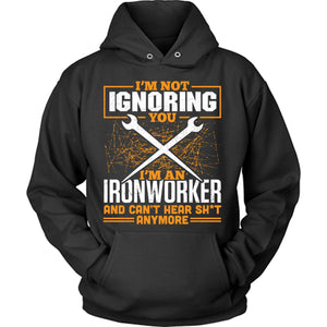 Ironworker Not Ignoring You
