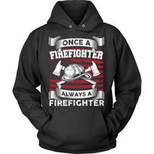 Once A Firefighter Always A Firefighter