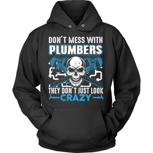 Don't Mess With Plumbers