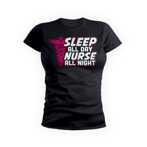 Sleep All Day Nurse All Night