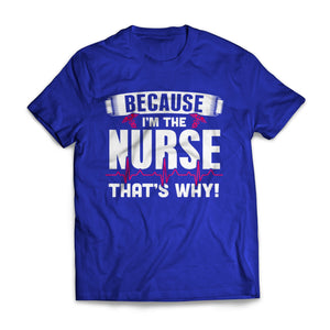 Because I'm The Nurse