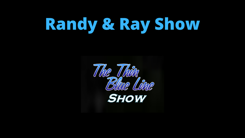 Randy & Ray's Thin Blue Line Show 1-7-20