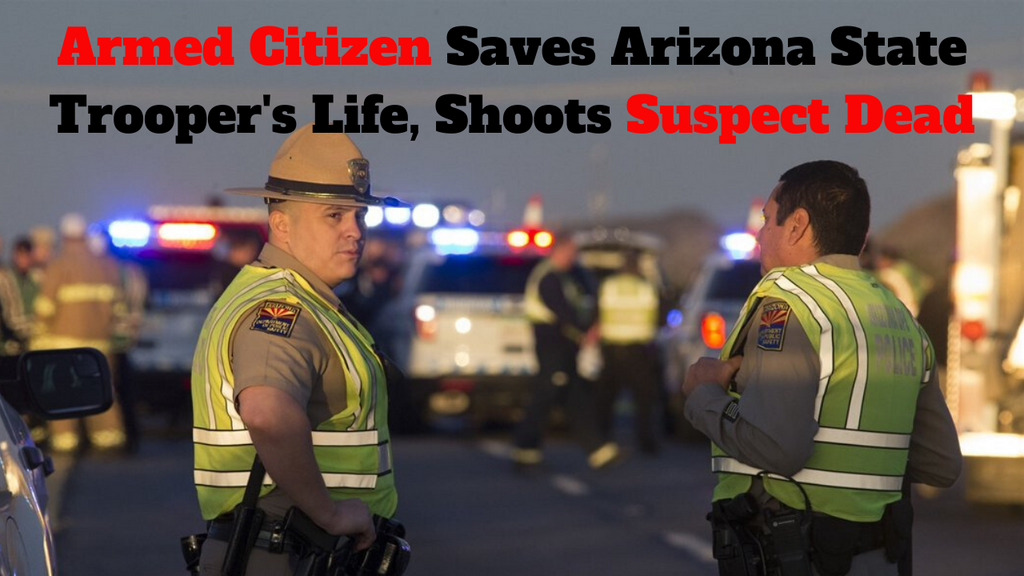 Armed Citizen Saves Arizona State Trooper's Life, Shoots Suspect Dead
