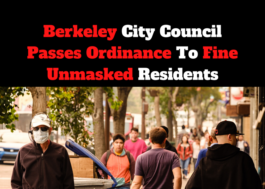 Berkeley City Council Passes Ordinance To Fine Unmasked Residents