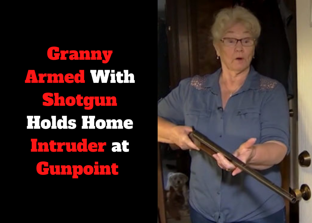 Granny Armed With Shotgun Holds Home Intruder at Gunpoint
