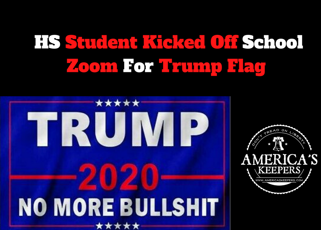 HS Student Kicked Off School Zoom For Trump Flag