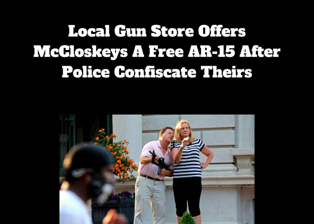 Local Gun Store Offers McCloskeys A Free AR-15 After Police Confiscate Theirs