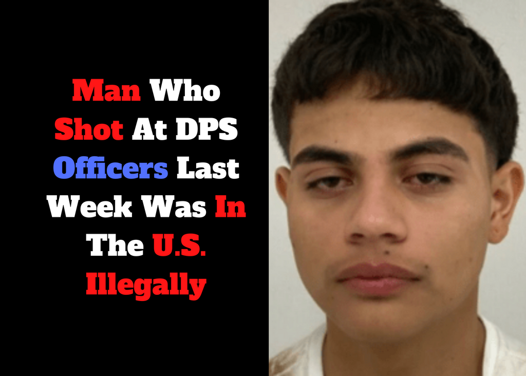 Man Who Shot At DPS Officers Last Week Was In The U.S. Illegally