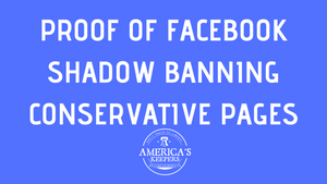 Proof Of Facebook Shadow Banning Conservative Pages